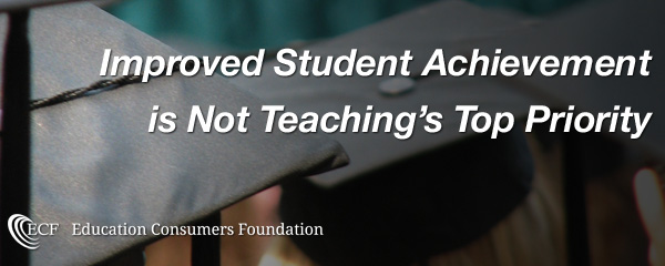 Improved Student Achievement is Not Teaching's Top PriorityWeb