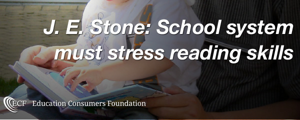 J. E. Stone- School system must stress reading skillsWeb