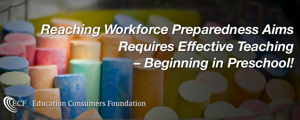 Reaching Workforce Preparedness Aims Requires Effective Teaching – Beginning in PreschoolWeb
